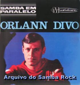 Orlann Divo Samba Toff Vem Pro Samba Dias De Verao Amor Vai E Vem